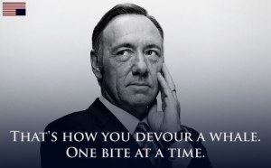 house-of-cards-quote-devour-whale